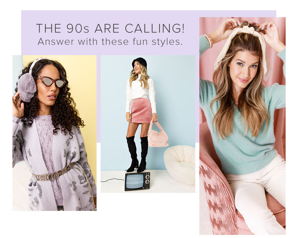 The 90's Are Calling! Answer With These Fun Styles. Click Here To Shop The Collection.