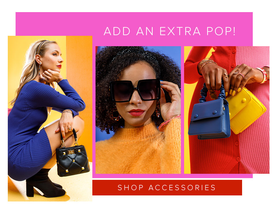 Add An Extra Pop. Click Here To Shop Accessories.